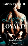 Lovers and Loyalty (The Chrome Series Book 2) - Taryn Plendl, Madison Seidler