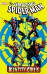 Spider-Man: Identity Crisis - Tom DeFalco, Todd Dezago, Howard Mackie, J.M. DeMatteis, Mike Wieringo, Joe Bennett, John Romita Jr., Luke Ross