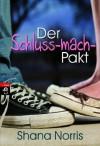 Der Schluss-mach-Pakt (German Edition) - Shana Norris, Bettina Spangler