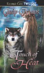 A Touch Of Heat (Heat, #1 & #2) - Judy Mays