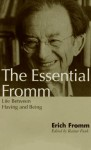 Life Between Having and Being (Essential Fromm) - Erich Fromm