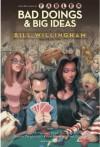 Bad Doings and Big Ideas - Bill Willingham