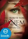 Die Tribute von Panem. Gefährliche Liebe (German Edition) - Sylke Hachmeister, Peter Klöss, Suzanne Collins