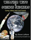 Weather Wits and Science Snickers: Corny Jokes and Cool Facts! (Volume 1) - Steve Lanore, Elizabeth Cox