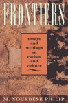 Frontiers: Selected Essays and Writings on Racism and Culture, 1984-1992 - M. Nourbese Philip