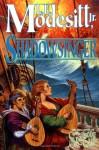 Shadowsinger - L.E. Modesitt Jr.