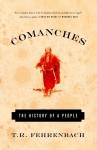 Comanches: The History of a People - T.R. Fehrenbach