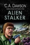 Alien Stalker - C.A. Dawson