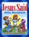 Jesus Said Bible Storybook - Carolyn Larsen, Rick Incrocci