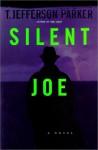 Silent Joe - T. Jefferson Parker