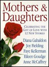 Mothers and Daughters: Celebrating the Gift of Love with 12 New Stories - Various, Jill M. Morgan
