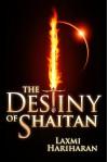 The Destiny of Shaitan - Laxmi Hariharan