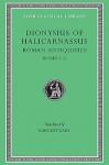 Dionysius of Halicarnassus: Roman Antiquities, Volume I, Books 1-2 (Loeb Classical Library No. 319) - Dionysius of Halicarnassus, Earnest Cary