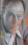 Coup De Chance Et Autres Nouvelles - Jean-François Ménard, Roald Dahl
