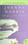 Sleep, Pale Sister (P. S. Series) - Joanne Harris