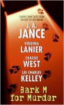 Bark M For Murder - J.A. Jance, Lee Charles Kelley, Virginia Lanier, Chassie West