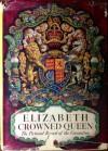 Elizabeth Crowned Queen - John Arlott, John Snagge, Sir Gerald W. Wollaston
