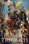 The Roman Triumph - Mary Beard
