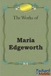 The Works: Maria Edgeworth - Maria Edgeworth