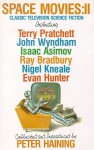 Space Movies II - Ray Bradbury, Terry Pratchett, Isaac Asimov, Peter Haining, Evan Hunter, John Wyndham, Jerry Sohl, Rod Serling, Nigel Kneale, George Lowther, Bill Strutton