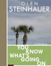 You Know What's Going On - Olen Steinhauer