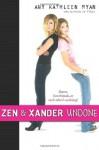 Zen and Xander Undone - Amy Kathleen Ryan