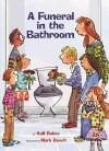A Funeral in the Bathroom: and Other School Bathroom Poems - Kalli Dakos, Mark Beech
