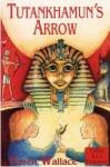 Tutankhamun's Arrow - Karen Wallace, Chris Fisher