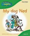 Read Write Inc. Home Phonics: My Dog Ned: Book 2c (Read Write Inc Phonics 2c) - Ruth Miskin, Tim Archbold