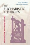 The Eucharistic Liturgies (Pueblo Books) - Paul Bradshaw, Maxwell Johnson
