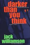 Darker Than You Think - Jack Williamson