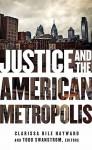 Justice and the American Metropolis - Clarissa Rile Hayward, Todd Swanstrom, Stephen Macedo, Douglas W. Rae, Gerald Frug, Ford Richard Thompson, Margaret Kohn, Loren King