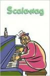Scalawag: Bughouse: Volume 3 - Steve Lafler