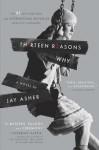Thirteen Reasons Why - Jay Asher