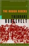 The Rough Riders - Theodore Roosevelt, Edmund Morris