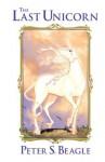 The Last Unicorn - Ray Dillon, Peter S. Beagle, Renae De Liz, Peter B. Gillis