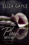 Play With Me (Pleasure Playground) - Eliza Gayle