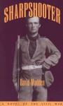 Sharpshooter: A Novel of the Civil War - David Madden