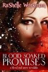 Blood Soaked Promises - RaShelle Workman