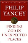 Finding God In Unexpected Places (Walker Large Print Books) - Philip Yancey