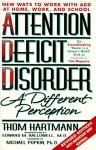 Attention Deficit Disorder: A Different Perception - Thom Hartmann