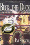 Buck the Duck: And More Stories of Kids, Critters and Close Calls - Pat Springle