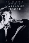 The Selected Letters - Marianne Moore