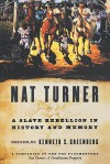 Nat Turner: A Slave Rebellion in History and Memory - Kenneth S. Greenberg