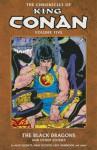 The Chronicles of King Conan Volume 5: The Black Dragons and Other Stories - Dave Simons, Geof Isherwood, Alan Zelenetz, Marc Silvestri, Chris Warner