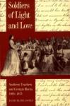 Soldiers of Light and Love: Northern Teachers and Georgia Blacks, 1865-1873 - Jacqueline Jones