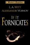 If It Fornicates - L.A. Witt, Aleksandr Voinov