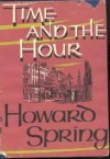 Time And The Hour - Howard Spring