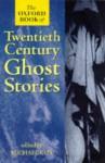 Oxford Book of Twentieth-century Ghost Stories - Michael Cox