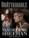 Unattainable - Madeline Sheehan, Tatiana Sokolov